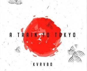 KVRVBO - A Train to Tokyo