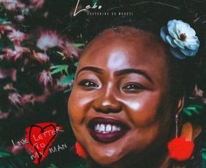 Lebo – Love Letter to My Man Ft. Dr Moruti