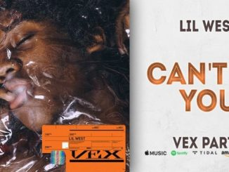 Lil West – Can't Be You