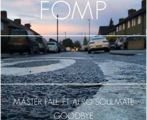 Master Fale - Goodbye (Original Mix) Ft. Afro Soulmate