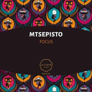Mtsepisto - Focus (Original Mix)
