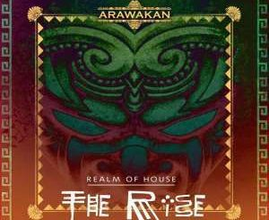 Realm Of House – The Rise (Arawakan Drum Mix)