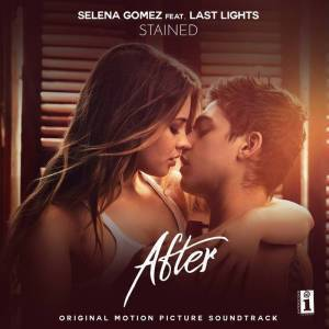 Selena Gomez – Stained Ft. Last Lights