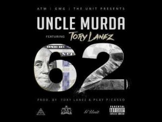 Uncle Murda – 62 Ft. Tory Lanez