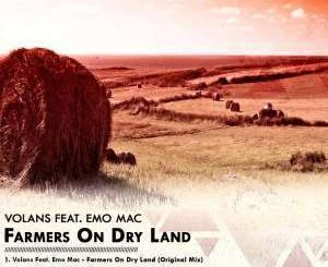 Volans - Farmers On Dry Land (Original Mix) Ft. Emo Mac