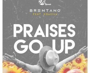 Brentano - Praises Go Up (Main Vocal Mix) Ft. KDaVine