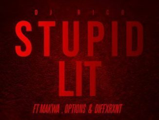 DJ Rico – Stupid Lit Ft. Makwa, Dxffxrnt & Options