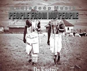 Da Kastro - People From No People (Remix)
