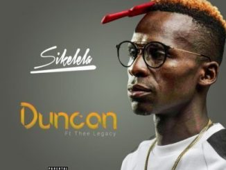 Duncan – Sikelela Ft. Thee Legacy