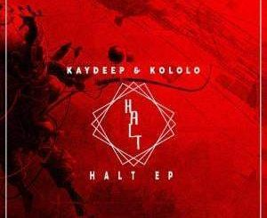 EP: KayDeep & Kololo – Halt (Zip file)