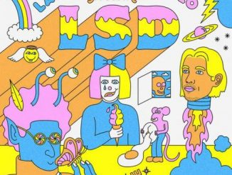 LSD – Audio (feat. Sia, Diplo & Labrinth)