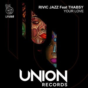 Rivic Jazz - Your Love Ft. Thabsy