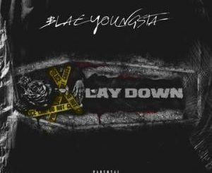 Blac Youngsta – Lay Down