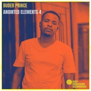 ALBUM: Buder Prince – Anointed Elements 4