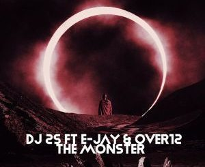 Ep: Dj 2-s, E-jay & Over12 – the Monster
