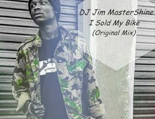 DJ Jim MasterShine - I Sold My Bike (Original Mix)