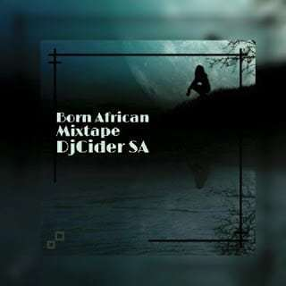 DjCider SA - Born African (Mixtape)