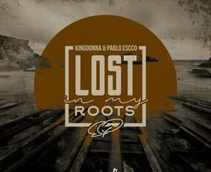 KingDonna & Pablo Escco - Lost In My Roots (AfroTech Mix)
