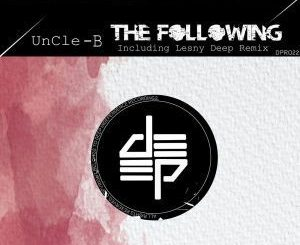 UnCle B – The Following (Lesny Deep Remix)