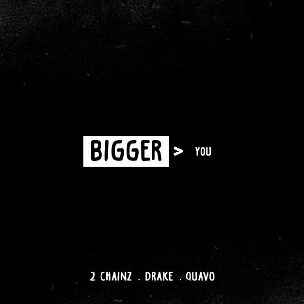 2 Chainz Ft. Drake & Quavo – Bigger Than You