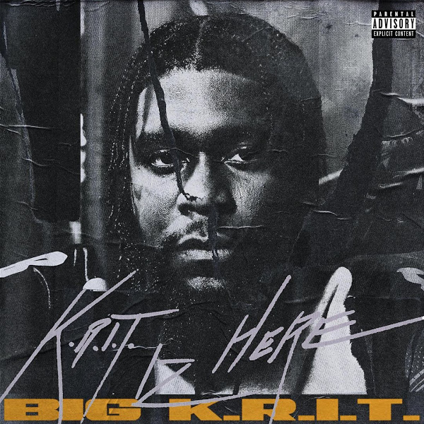 ALBUM: Big K.R.I.T. - K.R.I.T. IZ HERE