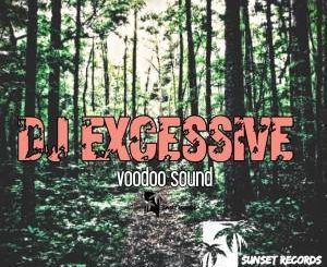 Dj Excessive – Voodoo Sound Live Mix Vol.1