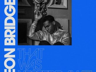 Leon Bridges – That Was Yesterday