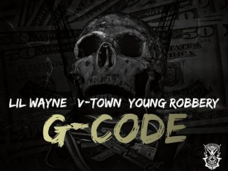 Lil Wayne, V-Town & Young Robbery Ft. Chewy Loc – G-Code