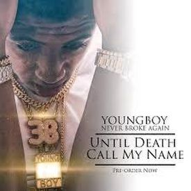 ALBUM: YoungBoy Never Broke Again - Until Death Call My Name Reloaded