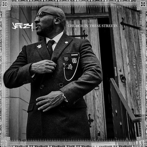 ALBUM: Jeezy - Church in These Streets