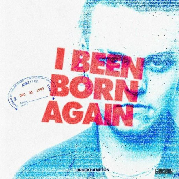 BROCKHAMPTON – Been Born Again