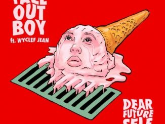 Fall Out Boy Ft. Wyclef Jean – Dear Future Self (Hands Up)