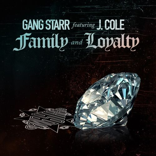 Gang Starr ft. J. Cole – Family and Loyalty
