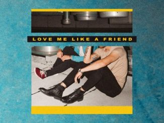 Fly By Midnight – Love Me Like a Friend