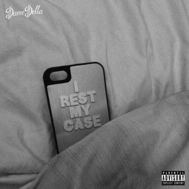 Dame D.O.L.L.A. – I Rest My Case