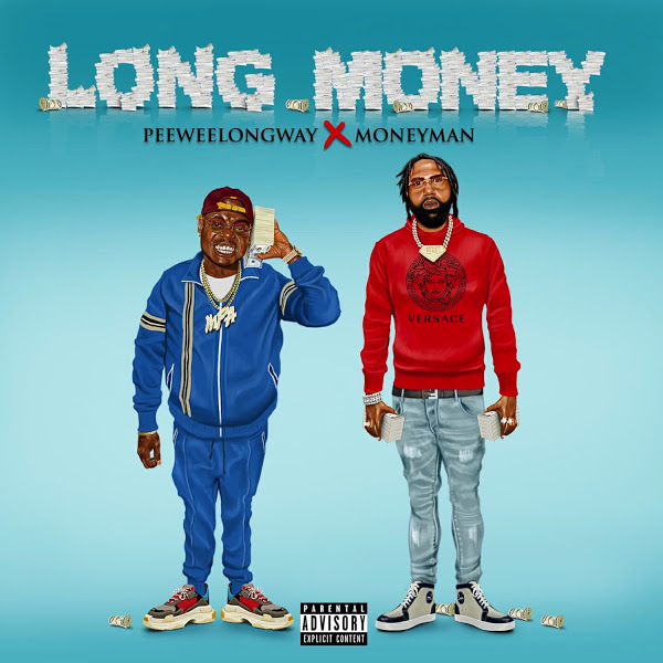 ALBUM: Peewee Longway & Money Man - Long Money