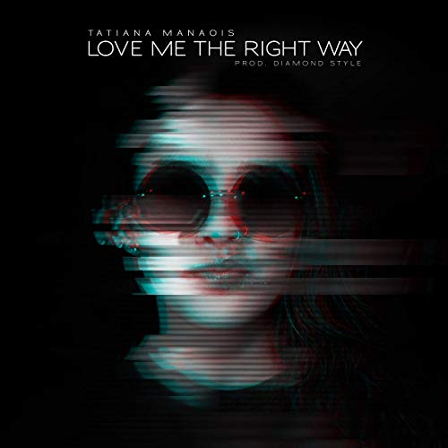 Tatiana Manaois – Love Me The Right Way