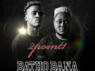 2Point1 – Batho Bana (Acapella) Ft. Butana, Phlyvocals & Berita M