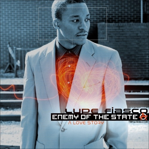 ALBUM: Lupe Fiasco - Enemy Of The State: A Love Story