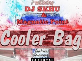 Leon Lee – Cooler Bag Ft. Dj Skhu & Magnetic Point