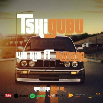 Wukid – Tshigubu Ft. Manana One