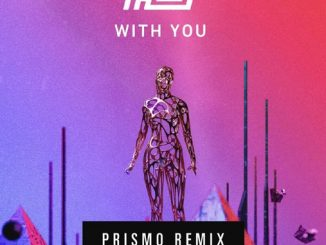 Haywyre Ft Prismo – With You (Prismo Remix)