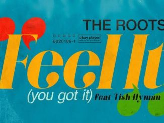 The Roots – Feel It You Got It