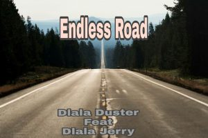 Dlala Duster – Endless Road Ft. Dlala Jerry