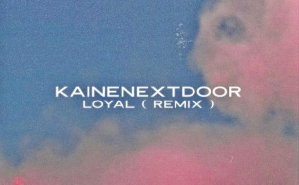 Duwap Kaine – Loyal (Remix)
