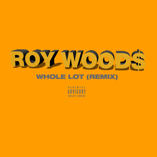 Roy Woods - Whole Lot (Remix)