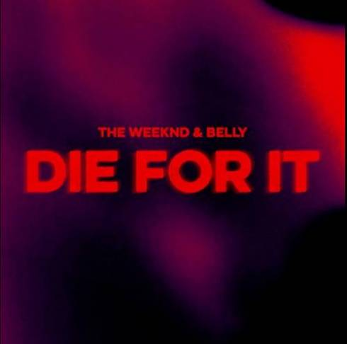 The Weeknd – Die For It (feat. Belly)