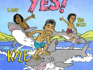 KYLE Ft. Rich The Kid & K CAMP – YES!