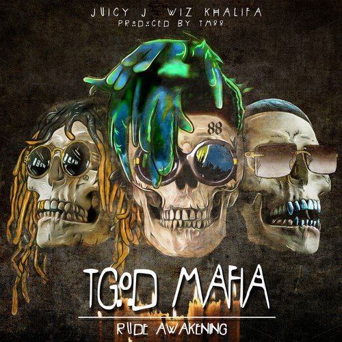 ALBUM: Juicy J, Wiz Khalifa & TM88 - TGOD Mafia: Rude Awakening