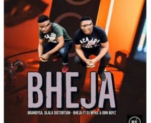 BrandySA & Dlala Distortion – Bheja Ft. Dj Myke & Dbn Boyz
